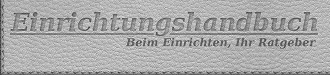 Das Einrichtungshandbuch - Ratgber beim Einrichten